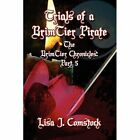 Trials of a Brimtier Pirate: The Brimtier Chronicles: Part 5 by Lisa J Comstock (Paperback / softback, 2011)