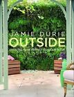 Outside: Creating Your Perfect Outdoor Room by Jamie Durie (Hardback, 2008)