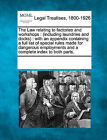 The Law Relating to Factories and Workshops: (Including Laundries and Docks): With an Appendix Containing a Full List of Special Rules Made for Dangerous Employments and a Complete Index to Both Parts. by Gale, Making of Modern Law (Paperback / softback, 2011)