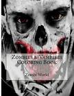 Zombies & Vampires Coloring Book  : Adult Colouring Sheets by Zombi World (Paperback / softback, 2016)