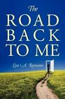 The Road Back to Me: Healing and Recovering from Co-Dependency, Addiction, Enabling, and Low Self Esteem. by Lisa A Romano (Paperback / softback, 2012)