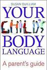 Your Child's Body Language: A Parent's Guide by Susan Quilliam (Paperback, 2011)