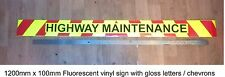 FLOURESCENT Highway Maintenance Sign, Sticker with chevrons - 1200mm x 100mm