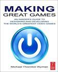 Making Great Games von Michael Thornton Wyman (2010, Taschenbuch)