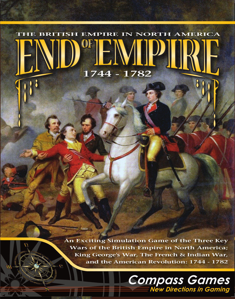 COMPASS GAMES - BOARD WARGAME - END OF EMPIRE 1744-1782 - BRITAIN IN N. AMERICA