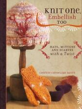 Knit One, Embellish Too: Hats, Mittens And Scarves With A Twist, Cornelius-Bates