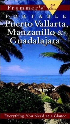 Frommer's Puerto Vallarta, Manzanillo & Guadalajara (Frommer's Portable) by Bai