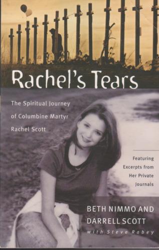 1 of 1 - RACHEL'S TEARS The Spiritual Journey of Columbine Martyr Rachel Scot