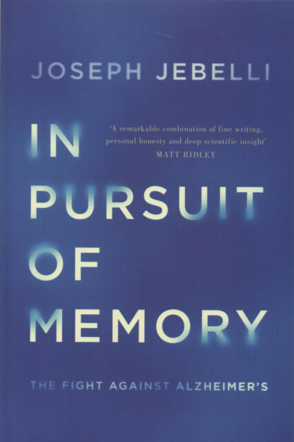 In Pursuit of Memory. The Fight Against Alzheimer's by Joseph Jebelli