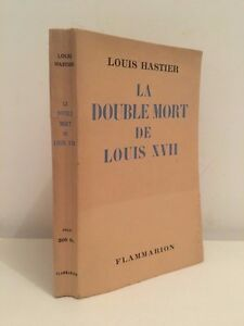 Louis Hastier La Doppio Morte Di Louis Xvii Flammarion 1951 Spilla Parigi Be