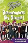 Fame: Remember My Name: an Essential Guide to Becoming Famous! by Penguin Books Ltd (Paperback, 2009)