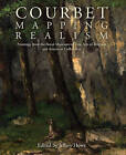 Courbet: Mapping Realism by McMullen Museum of Art (Paperback, 2013)