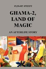 Ghama-2, Land of Magic : An Afterlife Story by Richard Riverin (2003, Paperback)