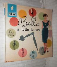 BELLA A TUTTE LE ORE AMZ 1962 Manuale Donna Cosmesi Consigli Bellezza Femminile