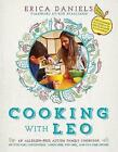 Cooking with Leo: An Allergen-Free Autism Family Cookbook by Erica Daniels (Hardback, 2017)