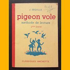 Méthode de lecture PIGEON VOLE J.Ségelle LineTouchet  2ème livret 1954