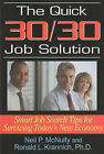 The Quick 30/30 Job Solution: Smart Job Search Tips for Surviving Today's New Economy by Neil P McNulty, Dr Ronald L Krannich (Paperback / softback, 2009)