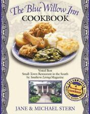The Blue Willow Inn Cookbook : Discover Why the Best Small-Town Restaurant in the South Is in Social Circle, Georgia by Jane Stern and Michael E. Stern (2002, Hardcover)