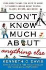 Don't Know Much about Anything Else: Even More Things You Need to Know But Never Learned about People, Places, Events, and More! by Kenneth C Davis (Paperback / softback, 2008)