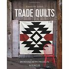 Parson Gray Trade Quilts: 20 Rough-Hewn Projects by Chronicle Books (Hardback, 2016)