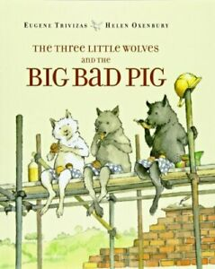 The Three Little Wolves and the Big Bad Pig by Trivizas, Eugenios Paperback The