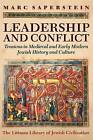 Leadership and Conflict: Tensions in Medieval and Modern Jewish History and Culture by Marc Saperstein (Hardback, 2014)
