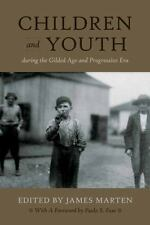 NEW - Children and Youth During the Gilded Age and Progressive Era