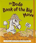 Dodo Book of the Big Move: Move House without Losing Your Marbles by Naomi McBride, Rebecca Jay (Loose-leaf, 2008)