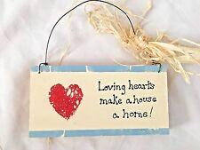 "Wood 3.5X7"" Sign: Loving Hearts Make a House a Home!"