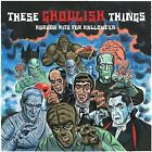 These Ghoulish Things: Horror Hits for Halloween by Various Artists (CD, Nov-2007, Ace (Label))