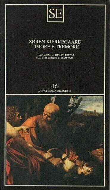 TIMORE E TREMORE - KIERKEGAARD- SE 1999