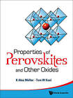 Properties Of Perovskites And Other Oxides by World Scientific Publishing Co Pte Ltd (Paperback, 2010)