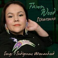 Iskwewak: Songs of Indigenous Womanhood 2013 by Fawn Wood Ex-library