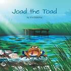 Joad the Toad by Vira Blahitka (Paperback / softback, 2013)