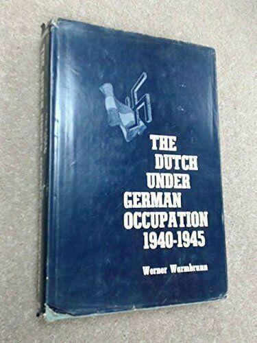 The Dutch under German Occupation, 1940-1945 Hardcover Werner Warmbrunn