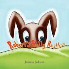 Robert's Really Restless by Jasmine Jackson 9781456853433 Paperback 2011
