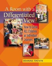 A Room with a Differentiated View: How to Serve ALL Children as Individual