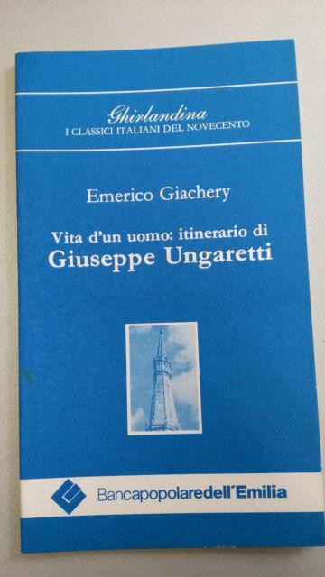 VITA D'UN UOMO: ITINERARIO DI GIUSEPPE UNGARETTI, Emerico Giachery, Mucchi 1990