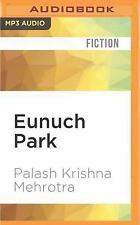 Eunuch Park : Fifteen Stories of Love and Destruction by Palash Krishna...