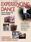 Experiencing Dance: From Student to Dance Artist by Helene Scheff, Marty Sprague, Susan McGreevy-Nichols (Hardback, 2014)