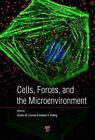 Cells, Forces, and the Microenvironment by Pan Stanford Publishing Pte Ltd (Hardback, 2015)