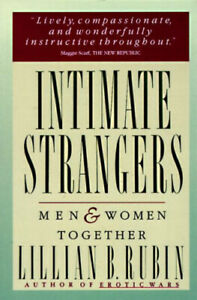 Intimate Strangers: Men and Women Together by Lillian B. Rubin