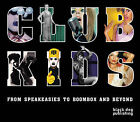 Club Kids: From Speakeasies to Boombox and Beyond by Black Dog Publishing London UK (Paperback, 2008)