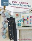Sweet & Simple Granny Squares: 8 Irresistable Crochet Projects by Beth Wolfensberg Singer (Paperback, 2015)