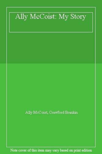 Ally McCoist: My Story By Ally McCoist,Crawford Brankin