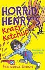 Horrid Henry's Krazy Ketchup by Francesca Simon (Paperback, 2014)