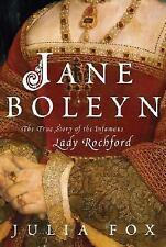 Jane Boleyn : The True Story of the Infamous Lady Rochford by Julia Fox (2007, H