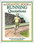 The Gigantic Book of Running Quotations by Skyhorse Publishing (Hardback, 2008)