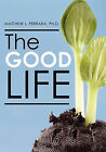 The Good Life by Matthew Ferrara (Paperback / softback, 2009)