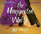 The Unexpected Waltz by Kim Wright (CD-Audio, 2014)
